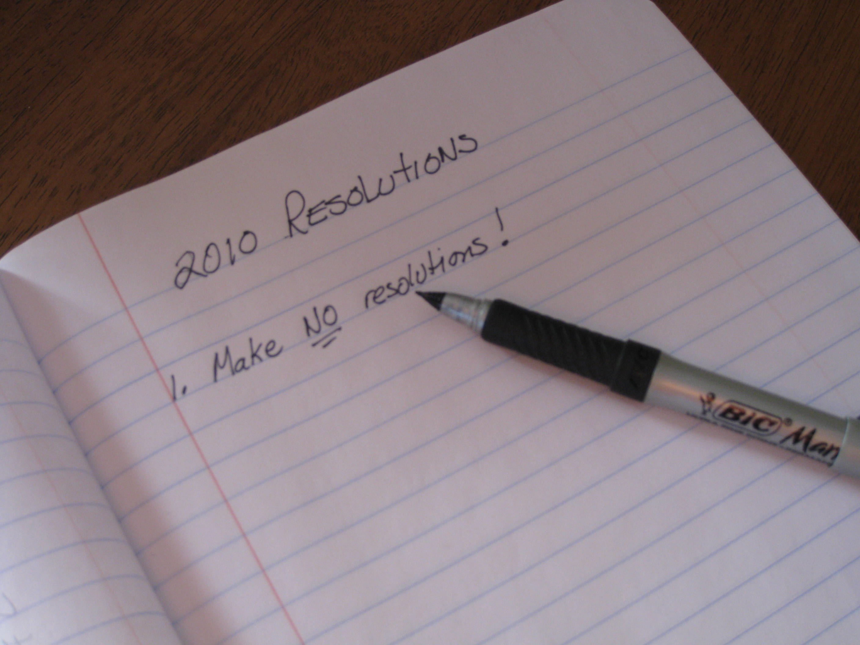 NO MORE NEW YEAR'S RESOLUTIONS!!